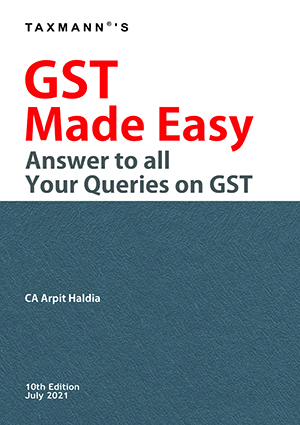 Taxmann GST Made Easy Answer To all Your Queries on GST Arpit Haldia