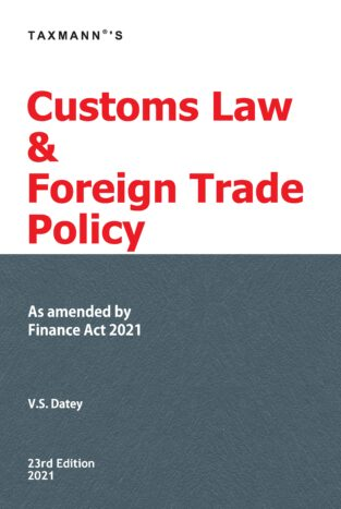 Taxmann Customs Law & Foreign Trade Policy By V S Datey