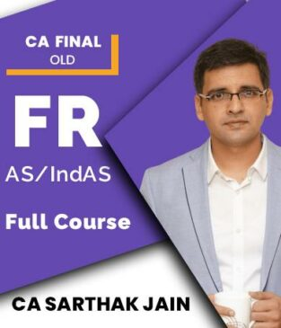 Video Lecture CA Final FR (IndAS and AS only) By CA Sarthak Jain