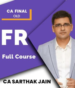 Video Lecture CA Final FR OLD Syllabus Full Course By CA Sarthak Jain