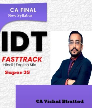 Video Lecture CA Final IDT Super 35 Fast Track By CA Vishal Bhattad