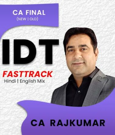 Video Lecture CA Final IDT Fast Track Batch Rajkumar May 2021 Exam