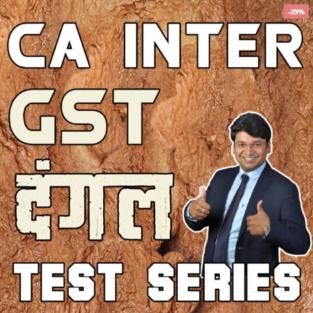 CA Inter GST Tax DANGAL Test Series By Yashvant Manga