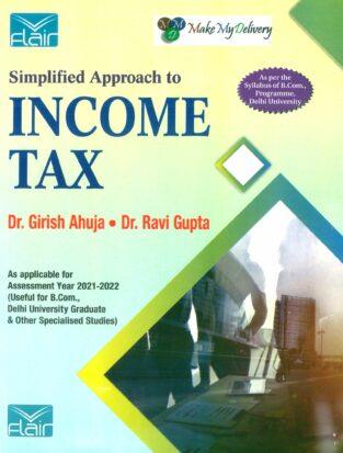 Flairs Simplified Approach to Income Tax For B Com Girish Ahuja