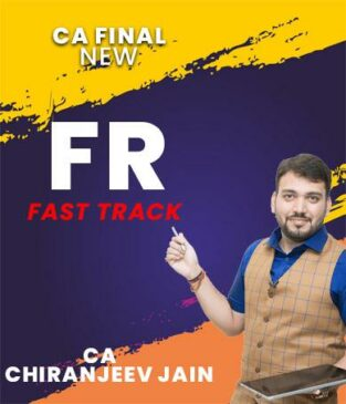 Video Lecture CA Final FR Fast Track New Syllabus By CA Chiranjeev Jain