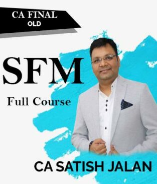 Video Lecture CA Final SFM Full Course Old Syllabus By Satish Jalan