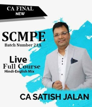 Video Lecture CA Final SCMPE Live Batch no 21A By CA Satish Jalan