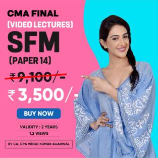 Video Lecture CMA Final SFM Regular By CA Vinod Kumar Agarwal