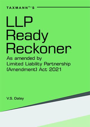 Taxmann Limited Liability Partnership Ready Reckoner By V S Datey