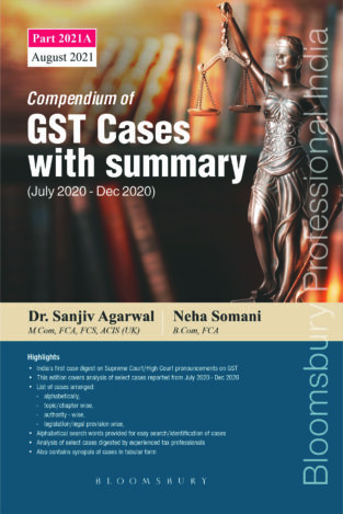 Bloomsbury Compendium of GST Cases with Summary By Sanjiv Agarwal