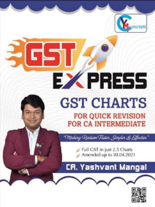 CA Inter GST Express Charts By CA Yashvant Mangal for November 2021