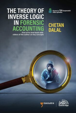 The Theory of Inverse Logic in Forensic Accounting By Chetan Dalal