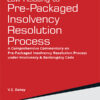 Law Relating Pre-Packaged Insolvency Resolution Process By V S Datey