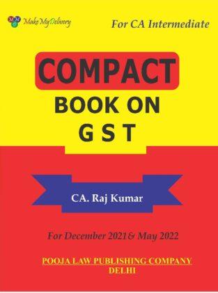 CA Inter Compact Book on GST By CA RajKumar November 2021