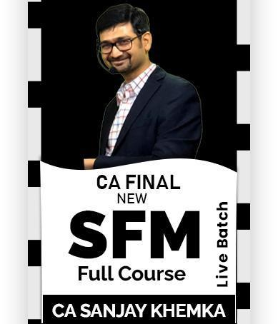 Video Lecture CA Final SFM Full Live Lectures New By Sanjay Khemka
