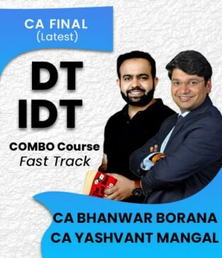 CA Final DT and IDT Fast Track By Bhanwar Borana and Yashvant Mangal